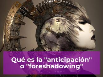 anticipacion-narrativa-foreshadowing-literaria