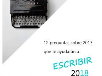 12 preguntas sobre 2017 que te ayudarán a escribir tu 2018