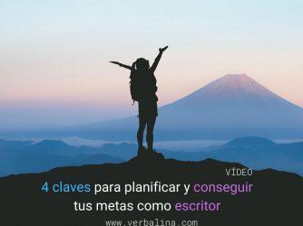 4 CLAVES PARA PLANIFICAR Y CONSEGUIR TUS OBJETIVOS COMO ESCRITOR - FB